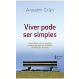 Viver Pode Ser Simples - Anselm Grün