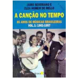 A Can��o no Tempo: 1901 - 1957 (Vol. 1) - Zuza Homem de Mello, Jairo Severiano