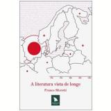 A Literatura Vista de Longe - Franco Moretti