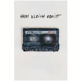 Entrevistas (Vol. 1) - Hans Ulrich Obrist
