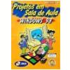 Projetos em Sala de Aula Windows 98