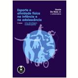 Esporte e Atividade Física na Infância e na Adolescência - Dante De Rose Jr