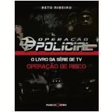 Operação Policial - Beto Ribeiro