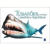 Tubarões e Outras Criaturas Aquáticas - Susan Barraclough