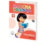 Marcha Crian�a Gram�tica - 4� Ano - Ensino Fundamental I - Armando Coelho de Carvalho Neto, Maria Elisabete Martins Antunes, Maria Teresa Marisco