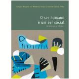 O Ser Humano é um ser Social (Vol. 22) - Marilena Chaui