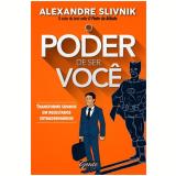 O Poder De Ser Voce - Alexandre Slivnik