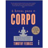 4 horas para o corpo (Ebook) - Timothy Ferriss