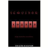 Seguidor 105282 (Ebook) -  Filipe Guimar�es Consci�ncia