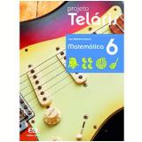 Projeto Telaris Matemática 6º Ano - Ensino Fundamental II - Luiz Roberto Dante