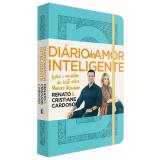 Diário do Amor Inteligente - Capa Azul - Renato Cardoso, Cristiane Cardoso