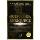 Quem Pensa Enriquece - O Legado - Napoleon Hill