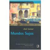 Mundos Sujos - José Latour