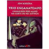Trio Enganatempo: Cavaleiros por Acaso na Corte do Rei Arthur