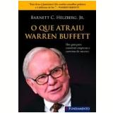 O que Atraiu Warren Buffett - Barnett C. Helzberg Jr.