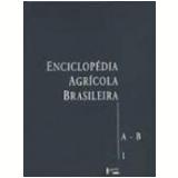 Enciclopédia Agrícola Brasileira a-B Vol. 1 - Julio Seabra Inglez de Sousa