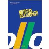 Notícias do Planalto (Edição Econômica) - Mario Sergio Conti