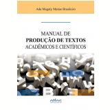 Manual de Produção de Textos Acadêmicos e Científicos - Ada Magaly Matias Brasileiro