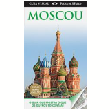 Guia Visual Moscou (Inclui Mapa Avulso) - Dorling Kindersley