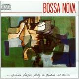 Bossa Nova ...para Fazer Feliz A Quem Se Ama - Varios Artistas (CD) -