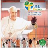 Jorge Bergoglio - Uma Jornada de Esperança - JMJ Rio 2013 (CD) -