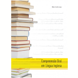 Compreensão oral em língua inglesa (Ebook) - Maria Cecília Lopes