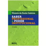Saber Profissional E Poder Institucional - Vicente de Paula Faleiros