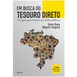 Em Busca do Tesouro Direto - Samy Dana, Miguel Longuini