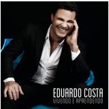Eduardo Costa-vivendo E Aprendendo Cd 2015 (CD) - Eduardo Costa