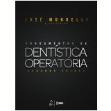Fundamentos de Dentística Operatória - Jose Mondelli