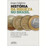 História da Riqueza no Brasil - Jorge Caldeira