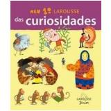 Meu 1º Larousse das Curiosidades - Larousse