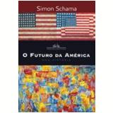 O Futuro da América - Simon Schama