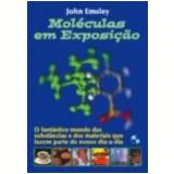 Moléculas em Exposição - John Emsley