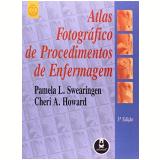 Atlas Fotográfico de Procedimentos de Enfermagem - Pamela L. Swearingen