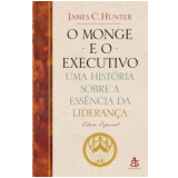 O Monge e o Executivo - James C. Hunter