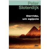 Derrida, um Egípcio - Peter Sloterdijk