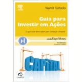 Guia para Investir em Ações - Walter Furtado