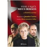 Fidel e Raúl, Meus Irmãos - Juanita Castro