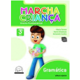 Marcha Crian�a Gram�tica - 3� Ano - Ensino Fundamental I - Armando Coelho de Carvalho Neto, Maria Elisabete Martins Antunes, Maria Teresa Marisco