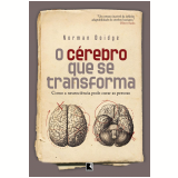 O C�rebro que se Transforma - Norman Doidge