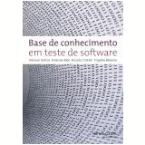 Base de Conhecimento em Teste de Software - Emerson Rios, Aderson Bastos de Souza, Ricardo de Souza Cristalli ...