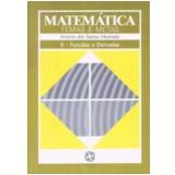 Matematica Temas E Metas (vol.6) - Ensino M�dio - Antonio Dos Santos Machado