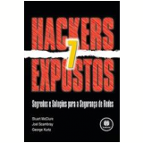 Hackers Expostos - Stuart Mcclure, Joel Scambray, George Kurtz
