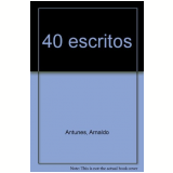 40 Escritos - Arnaldo Antunes