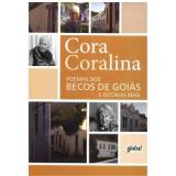 Poemas dos Becos de Goiás e Estórias Mais - Cora Coralina