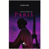Cinco meses em Paris (Ebook) - Sandra Safe