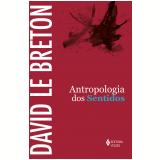Antropologia Dos Sentidos - David Le Breton