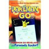 Guia, Dicas e Estratégias do Pokémon Go - Fernando Goulart