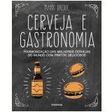 Cerveja e Gastronomia - Mark Dredge